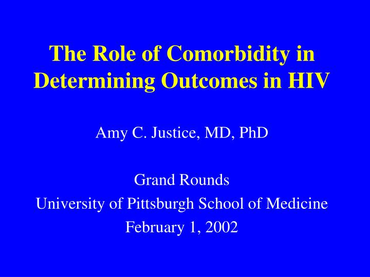 the role of comorbidity in determining outcomes in hiv n.