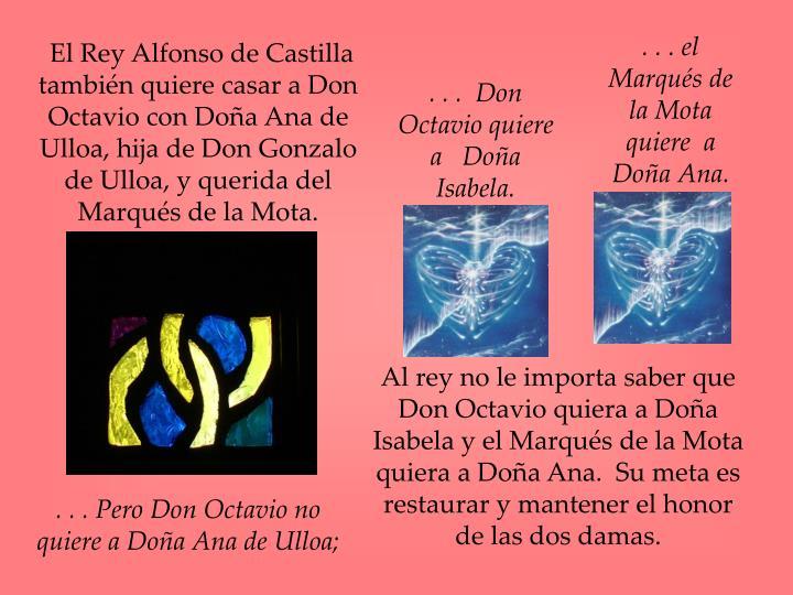 . . . el Marqués de la Mota quiere  a Doña Ana.
