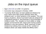 jobs on the input queue