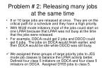 problem 2 releasing many jobs at the same time