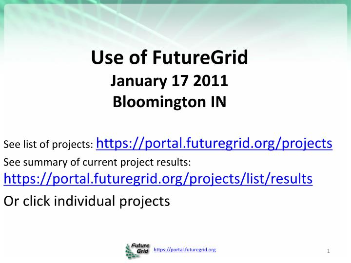 use of futuregrid january 17 2011 bloomington in