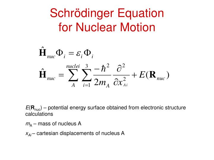 Schr dinger equation for nuclear motion