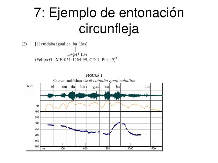 7: Ejemplo de entonación circunfleja