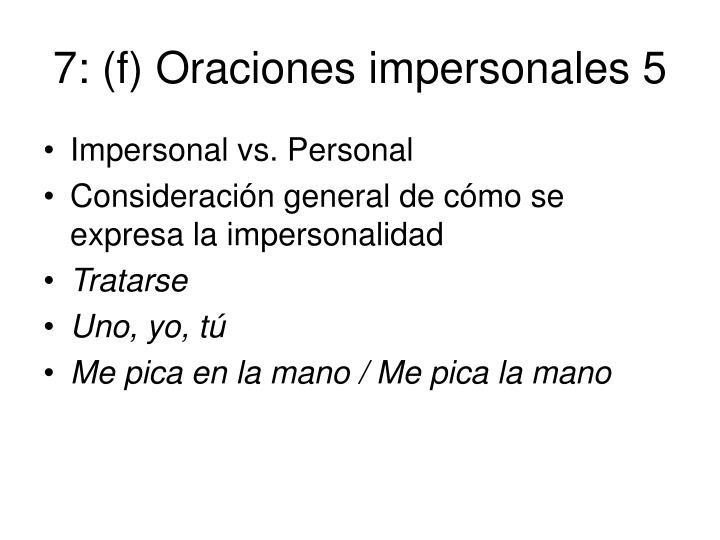 7: (f) Oraciones impersonales 5