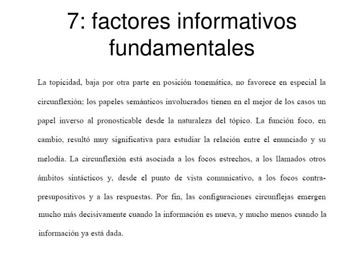 7: factores informativos fundamentales