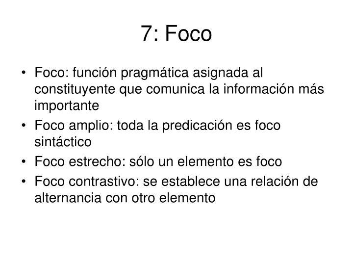 7: Foco