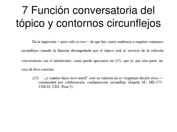 7 Función conversatoria del tópico y contornos circunflejos