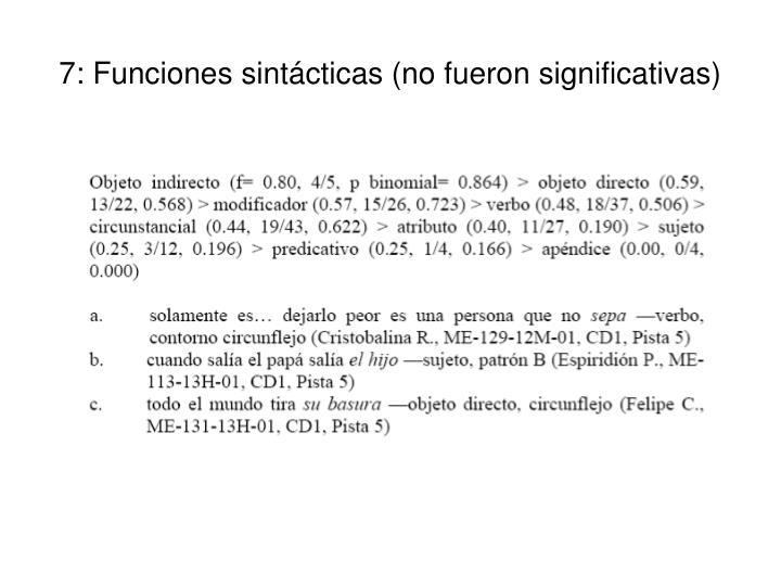 7: Funciones sintácticas (no fueron significativas)