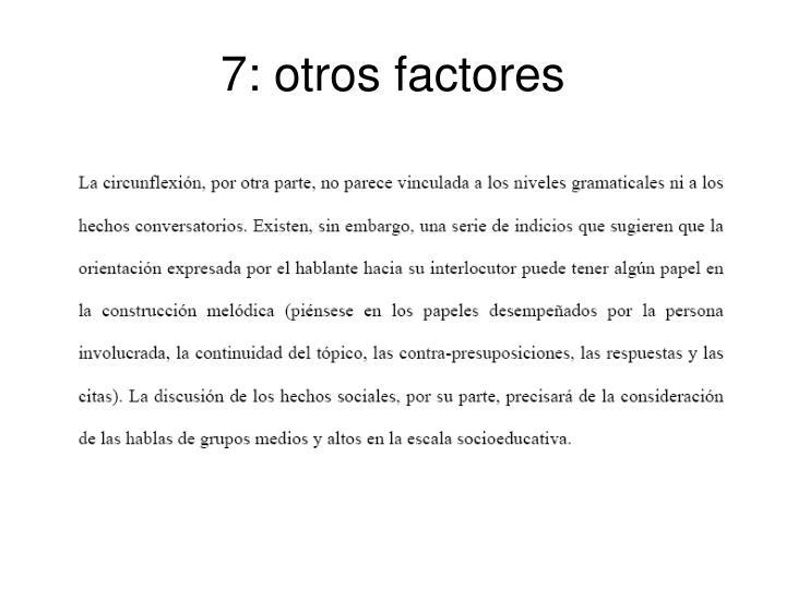 7: otros factores