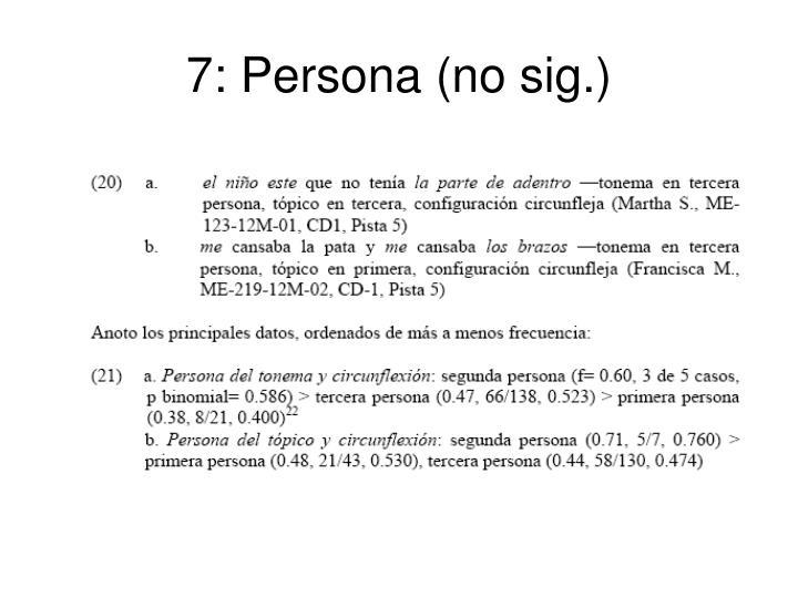 7: Persona (no sig.)