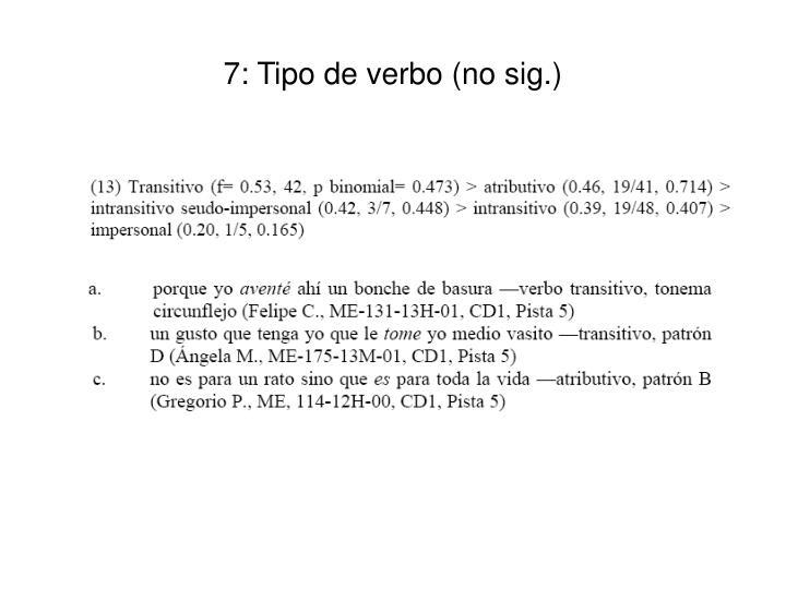 7: Tipo de verbo (no sig.)