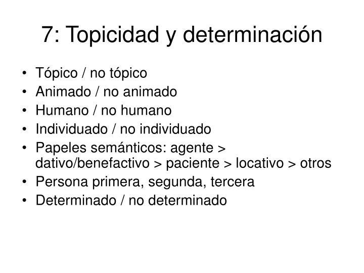 7: Topicidad y determinación