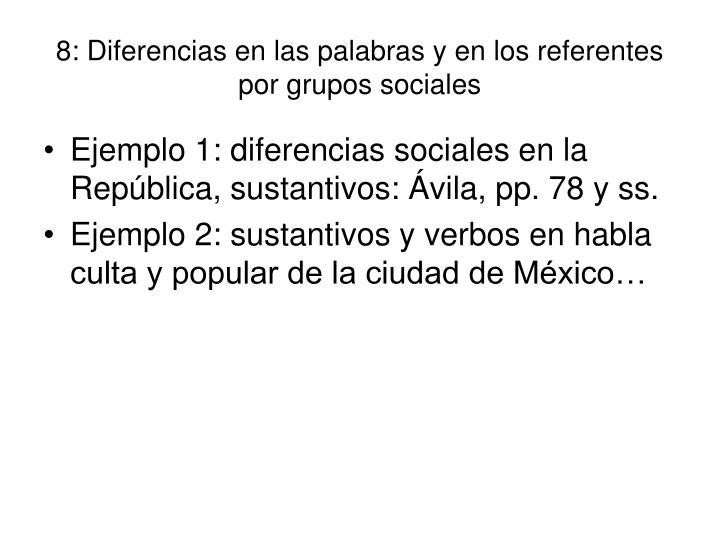 8: Diferencias en las palabras y en los referentes por grupos sociales