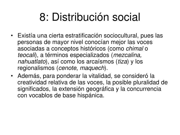 8: Distribución social