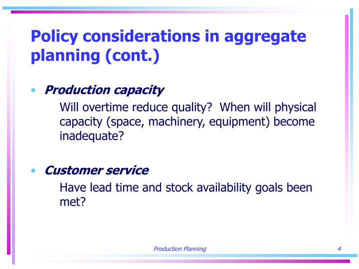 Policy considerations in aggregate planning (cont.)