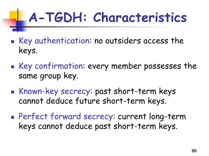 A-TGDH: Characteristics