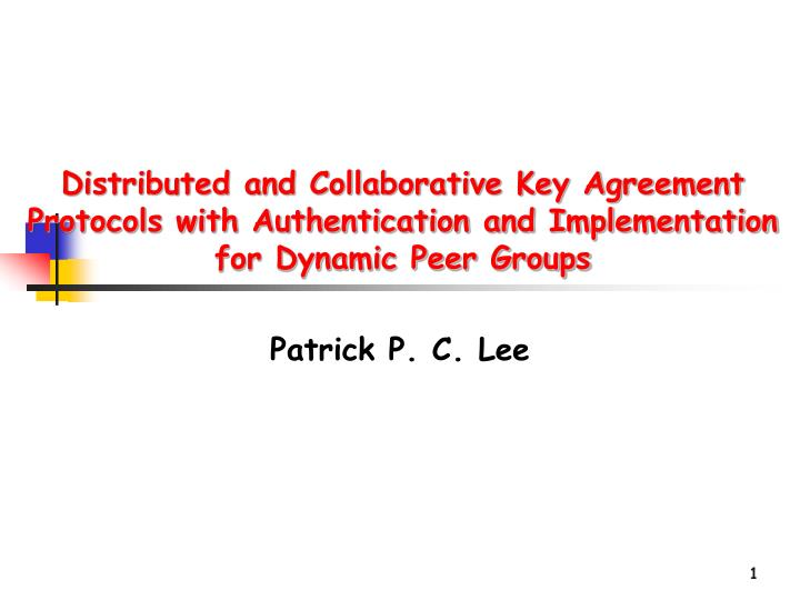 Distributed and Collaborative Key Agreement Protocols with Authentication and Implementation for Dyn...