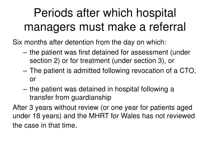 Periods after which hospital managers must make a referral