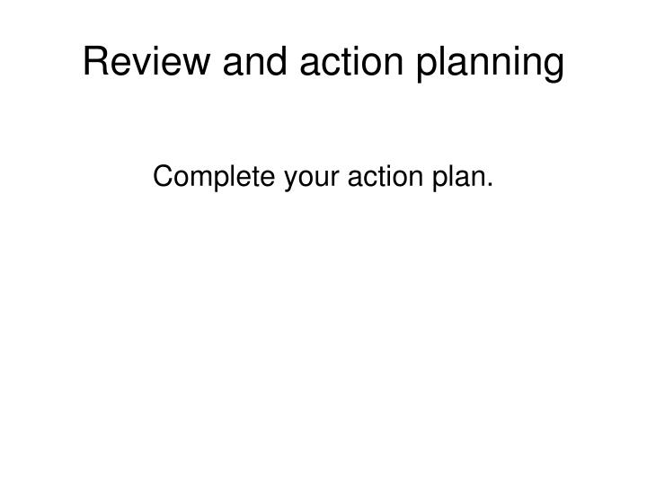 Review and action planning