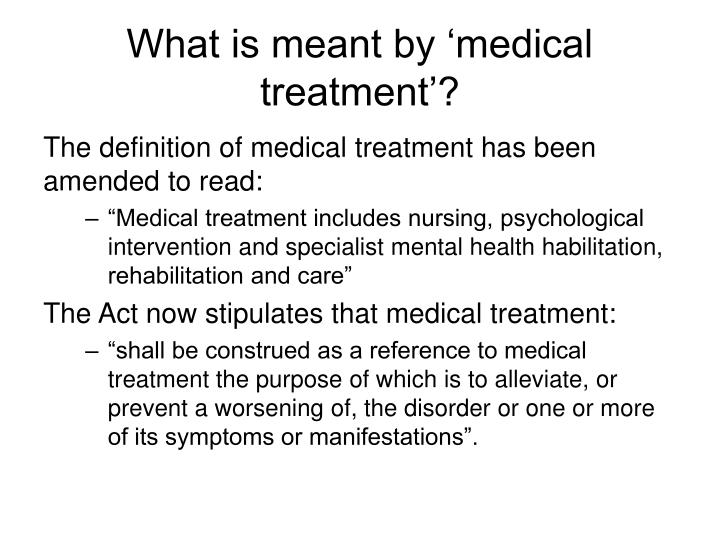 What is meant by 'medical treatment'?