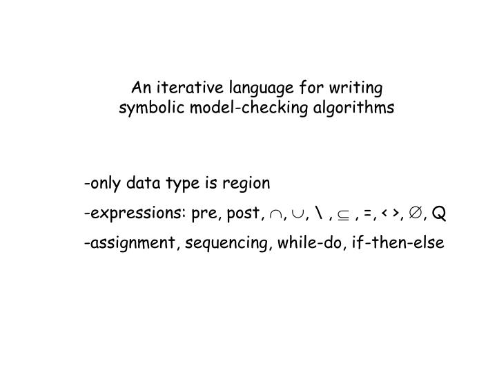 An iterative language for writing              symbolic model-checking algorithms