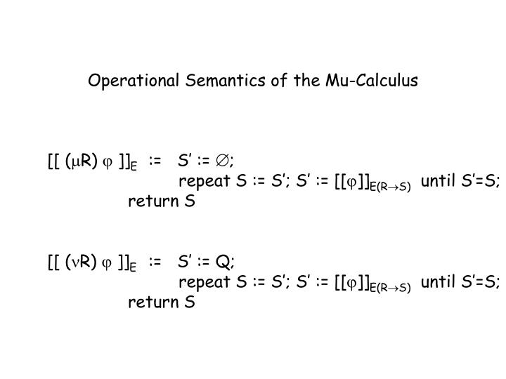 Operational Semantics of the Mu-Calculus