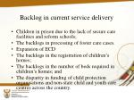 backlog in current service delivery