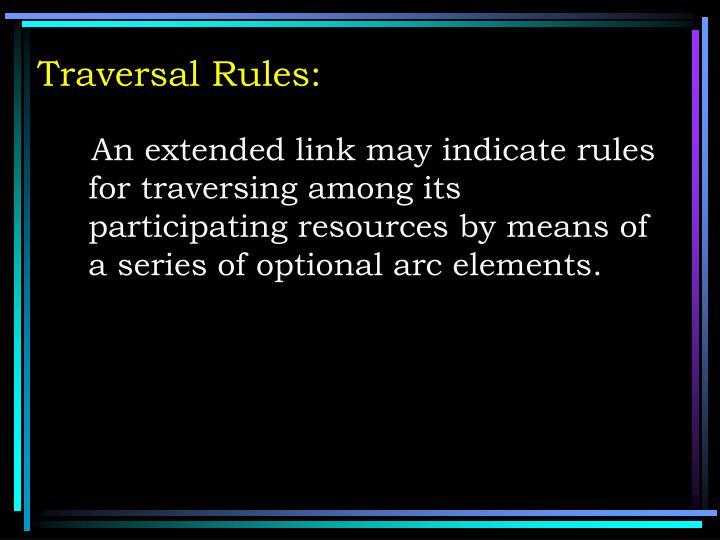 Traversal Rules: