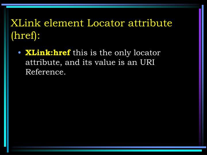 XLink element Locator attribute (href):