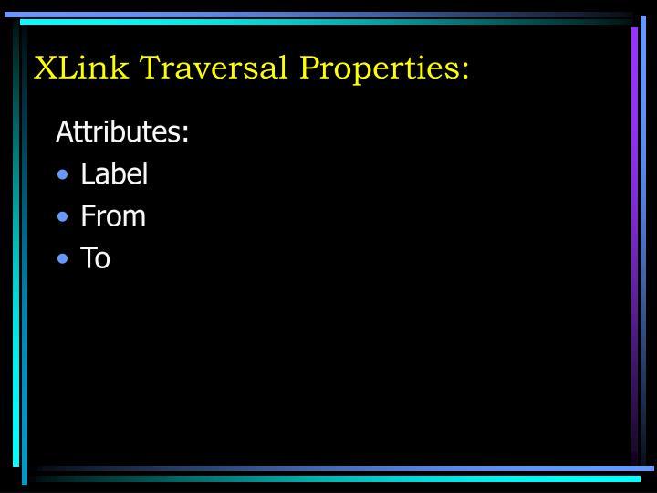 XLink Traversal Properties: