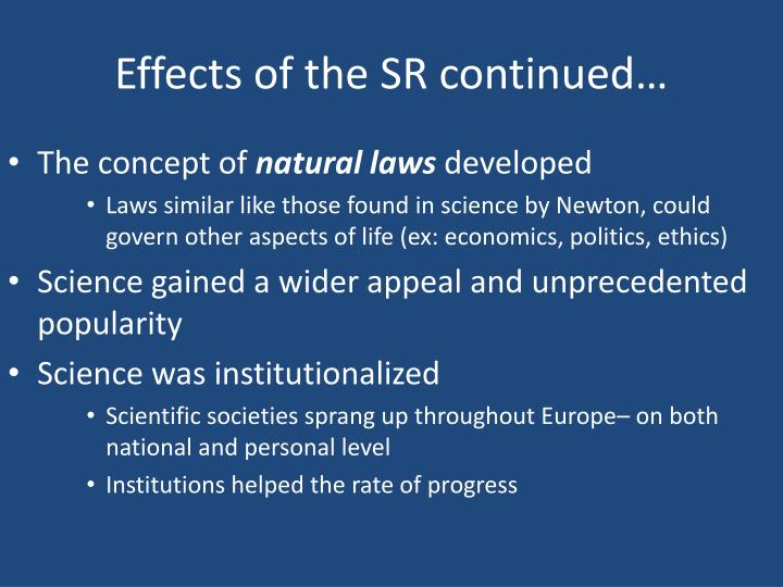 Effects of the SR continued…