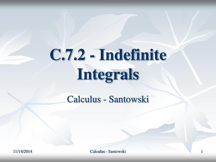 C 7 2 indefinite integrals