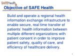 objective of safe health