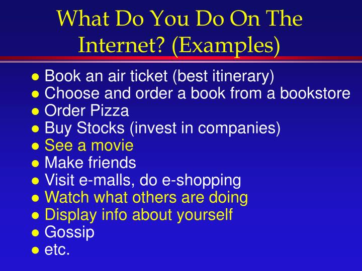 What Do You Do On The Internet? (Examples)