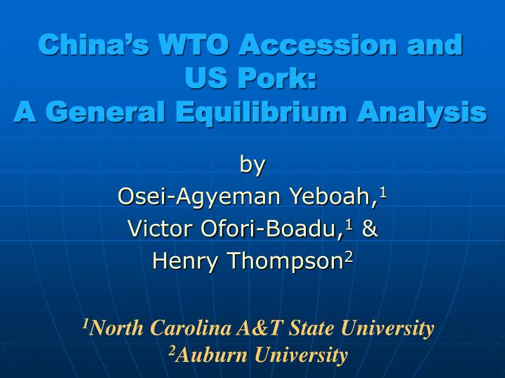 china s wto accession and us pork a general equilibrium analysis n.