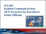 ics 402 incident command system ics overview for executives senior officials