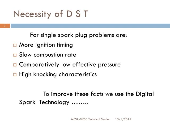 Necessity of D S T