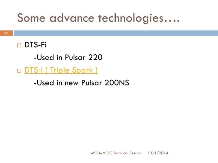 Some advance technologies….