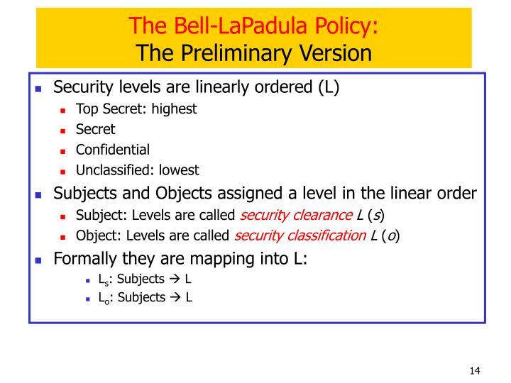 The Bell-LaPadula Policy: