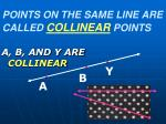 points on the same line are called collinear points