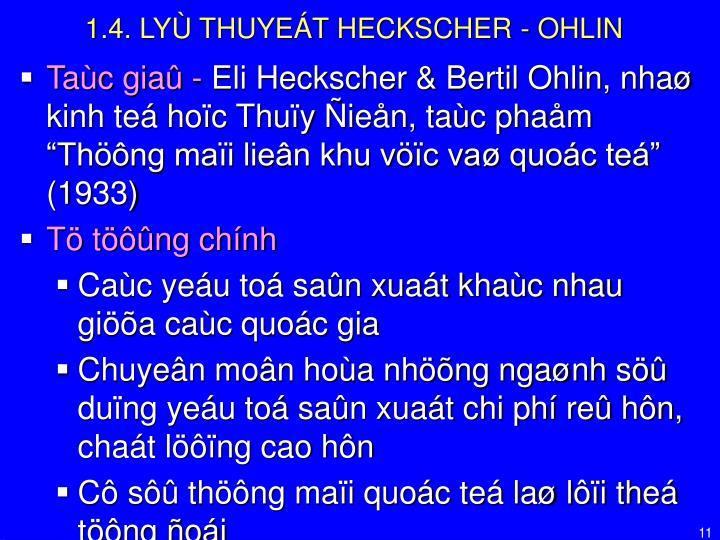 1.4. LYÙ THUYEÁT HECKSCHER - OHLIN