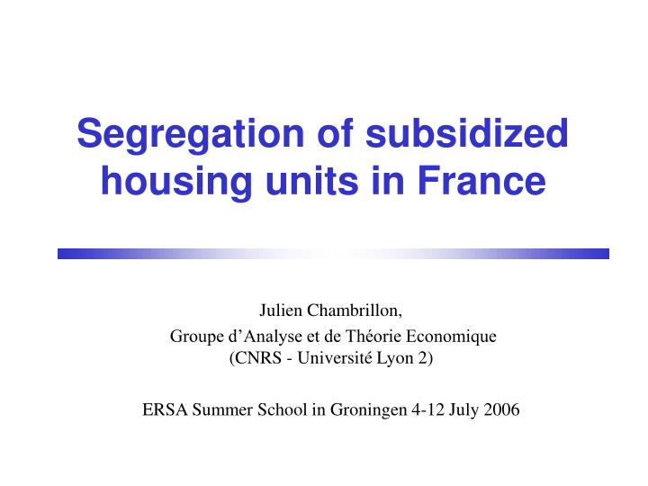 segregation of subsidized housing units in france n.