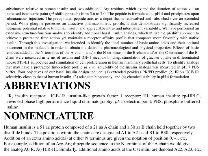Substitution relative to human insulin and two additional Arg residues which extend the duration of ...