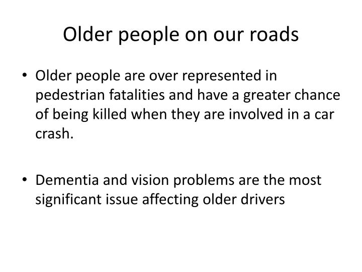 Older people on our roads
