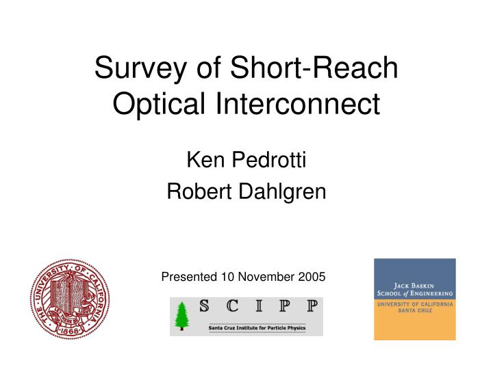 Survey of short reach optical interconnect