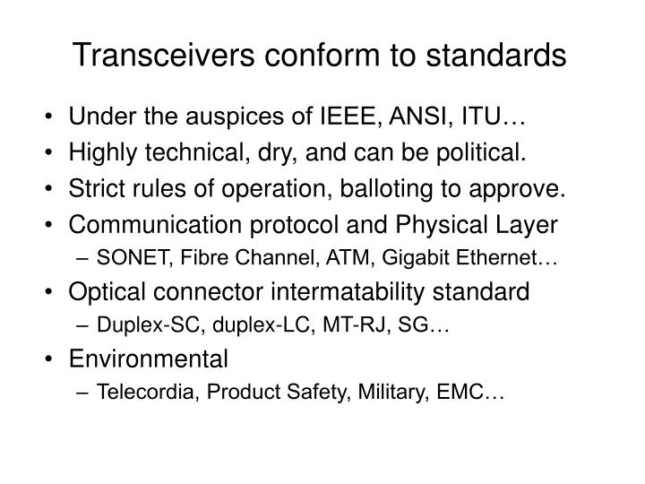 Transceivers conform to standards