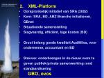 2 xml platform