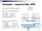 example aspectj like jpm