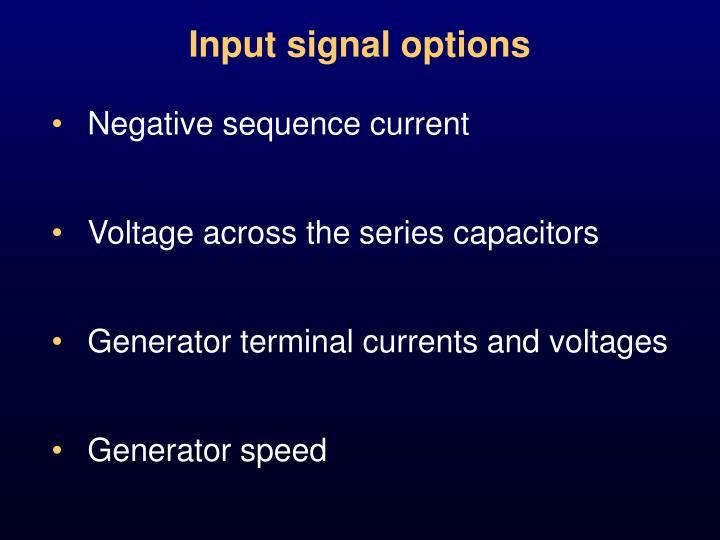 Input signal options