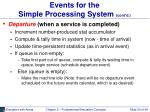 events for the simple processing system cont d
